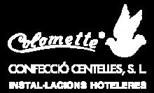 Confecció Centelles | amb la marca Colomette. Actualment la segona i tercera generació.  Treballen amb la mateixa empenta i valors que la dels seus precesores.  El nostre principal objectiu és abastir tant hotels, residències i col·lectivitats. Logo